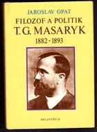 Filozof a politik T. G. Masaryk 1882-1893 - příspěvek k životopisu