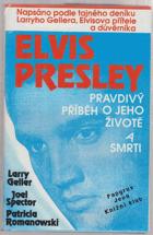 Elvis Presley - pravdivý příběh o jeho životě a smrti