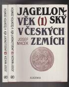 Jagellonský věk v českých zemích 2. svazek