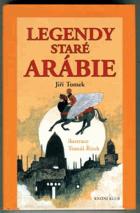 Legendy staré Arábie - báje, legendy, pověsti, mýty a pohádková vyprávění