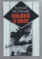 Oblaka v ohni - Život letce-hrdiny Josefa Čapky