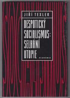 Despotický socialismus - selhání utopie