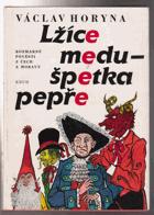 Lžíce medu - špetka pepře     Rozmarné pověsti z Čech a Moravy