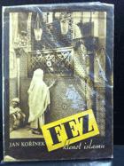 Fez, klenot islamu - snímky až na několik výjímek vesměs Sixtovy