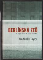 Berlínská zeď - 13. srpna 1961 - 9. listopadu 1989