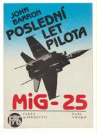 Poslední let pilota MiG-25 - Sovětský svaz mu dal vše kromě svobody