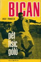 Bican-pět tisíc gólů