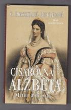 Císařovna Alžběta - mýtus a pravda