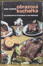 Obrazová kuchařka - 124 barevných fotografií a 400 předpisů