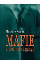 Mafie a zločinecké gangy - aktuální problémy vzniku, výskytu a působení zločineckých ...