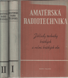 Amatérská radiotechnika - Základy techniky krátkých a velmi krátkých vln. I.-II.