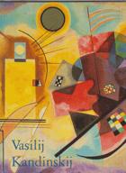 Vasilij Kandinskij 1866-1944.  Revoluce v malířství