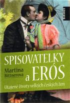 Spisovatelky a Erós - utajené životy velkých českých žen