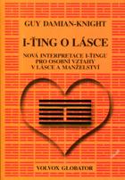 I-ťing o lásce - nová interpretace I-ťingu pro osobní vztahy v lásce a manželství