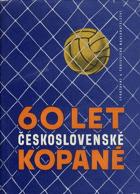 Šedesát let československé kopané - 1901-1961 BEZ OBALU