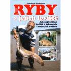 Ryby a jejich loviště - jak najít slibná loviště v tekoucích i stojatých vodách