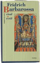 Fridrich Barbarossa - císař a rytíř