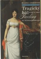 Tragický bál - život a smrt Pavlíny ze Schwarzenbergu