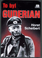 To byl Guderian