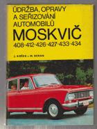 Údržba, opravy a seřizování automobilů Moskvič 408, 412, 426, 427, 433, 434