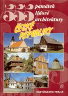 555 památek lidové architektury České republiky