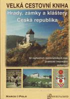 Velká cestovní kniha  Hrady, zámky a kláštery - Česká republika