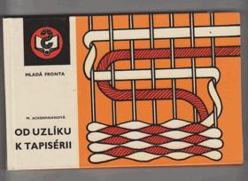 Od uzlíku k tapisérii - macramé-ruční tkaní koberců