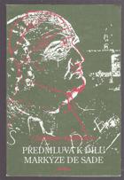 Předmluva k dílu markýze de Sade - bibliografický esej a poznámky