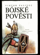 Bójské pověsti. Variace na torza zkazek a archeologických nálezů ze středních Čech...BEZ ...