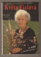 Květa Fialová o sobě - ...čím hůře, tím lépe...