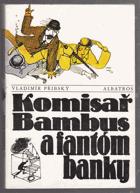 Komisař Bambus a fantóm banky - pro čtenáře od 11 let