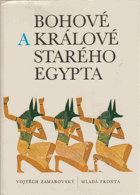 Bohové a králové starého Egypta - Egypt