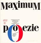 Maximum poezie - francouzští básníci poslední doby