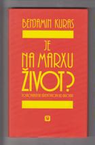 Je na Marxu život? - postkomunistická střední Evropa bez ubrousku