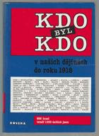 Kdo byl kdo v našich dějinách do roku 1918 - 666 hesel, téměř 1000 dalších jmen