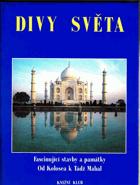 Divy světa - fascinující stavby a památky - od Kolosea k Tádž Mahal