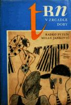 Trn v zrcadle doby - kapitoly o Trnu - poučné vyprávění s několika odbočkami