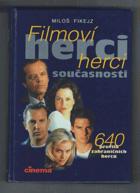 Filmoví herci současnosti - 640 profilů zahraničních herců