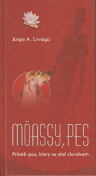 Möassy, pes  -  příběh psa, který se stal člivěkem