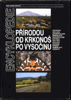 Přírodou od Krkonoš po Vysočinu - regionální encyklopedie