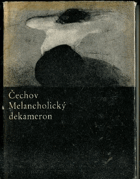Melancholický dekameron - Z povídek Antona Pavloviče Čechova