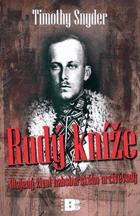 Rudý kníže - utajený život habsburského arcivévody