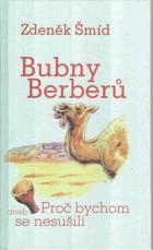 Bubny Berberů, aneb, Proč bychom se nesušili
