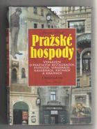 Pražské hospody - vyprávění o pražských restauracích, pivnicích, vinárnách, kavárnách, ...