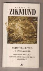 Modrý Mauritius - ...a přece Austrálie! - cestopisné poznámky s fotografiemi skalních maleb ...