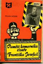 Paměti komorníka císaře Františka Josefa I - Skoro holá pravda o životě a konání ...