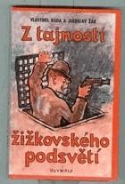 Z tajností žižkovského podsvětí (gangsterská detektivka) 3. díl bohatýrské trilogie