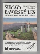 Šumava, Bavorský les - Böhmerwald - průvodce, historické pohlednice