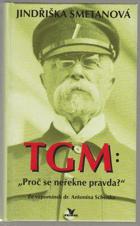 TGM - Proč se neřekne pravda? (Ze vzpomínek dr. Antonína Schenka)