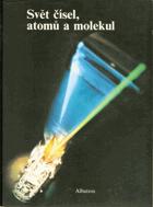 Svět čísel, atomů a molekul - pro čtenáře od 12 let